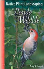 """Native Plant Landscaping for Florida's Wildlife"" by Craig Huegel."